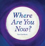 WHERE ARE YOU NOW? by Tyler Clark Burke
