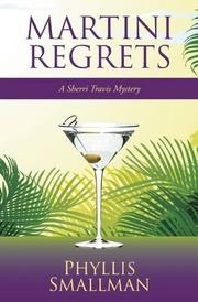 MARTINI REGRETS by Phyllis  Smallman