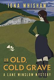 AN OLD, COLD GRAVE by Iona Whishaw