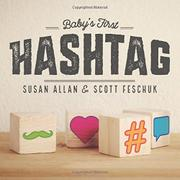 BABY'S FIRST HASHTAG by Scott Feschuk