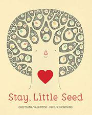 STAY, LITTLE SEED by Cristiana Valentini