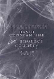 IN ANOTHER COUNTRY by David Constantine