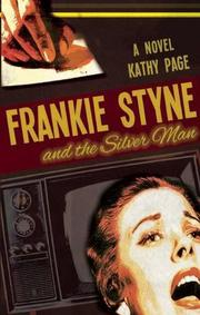 FRANKIE STYNE AND THE SILVER MAN by Kathy Page