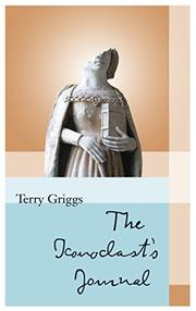THE ICONOCLAST'S JOURNAL by Terry  Griggs