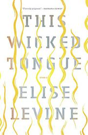 THIS WICKED TONGUE by Elise Levine