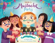 LEAH'S MUSTACHE PARTY by Nadia Mike