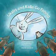 UKALIQ AND KALLA GO FISHING by Nadia Mike