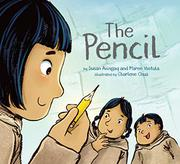 THE PENCIL by Susan Avingaq