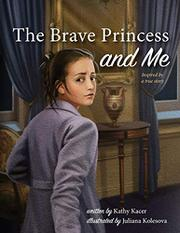 THE BRAVE PRINCESS AND ME by Kathy Kacer