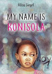 MY NAME IS KONISOLA by Alisa Siegel