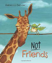 NOT FRIENDS by Rebecca Bender