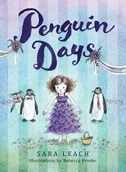PENGUIN DAYS by Sara Leach