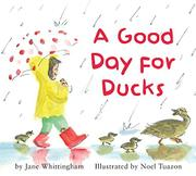 A GOOD DAY FOR DUCKS by Jane Whittingham