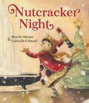 NUTCRACKER NIGHT by Mireille Messier