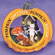 PUMPKIN ORANGE, PUMPKIN ROUND by Rosanna Battigelli