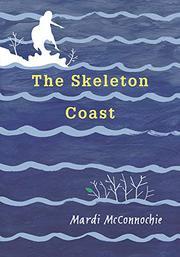 THE SKELETON COAST by Mardi McConnochie