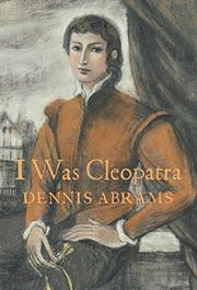 I WAS CLEOPATRA by Dennis Abrams