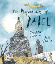 THE PLAYGROUNDS OF BABEL by JonArno Lawson