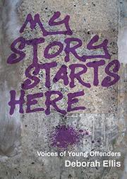 MY STORY STARTS HERE by Deborah Ellis
