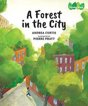 A FOREST IN THE CITY by Andrea Curtis