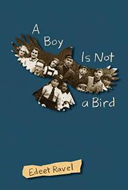 A BOY IS NOT A BIRD by Edeet Ravel