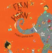 FERN AND HORN by Marie-Louise Gay