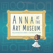 ANNA AT THE ART MUSEUM by Hazel Hutchins
