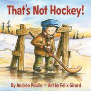 THAT'S NOT HOCKEY! by Andrée Poulin