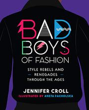 BAD BOYS OF FASHION by Jennifer Croll