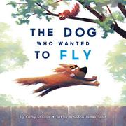 THE DOG WHO WANTED TO FLY by Kathy Stinson