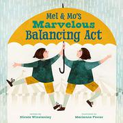 MEL AND MO'S MARVELOUS BALANCING ACT by Nicola  Winstanley