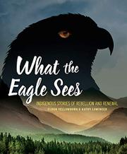 WHAT THE EAGLE SEES by Eldon Yellowhorn