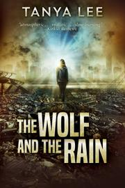 THE WOLF AND THE RAIN by Tanya Lee