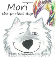 MORI THE PERFECT DOG by Cindy Y. Lam