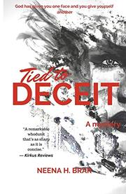 TIED TO DECEIT by Neena H. Brar