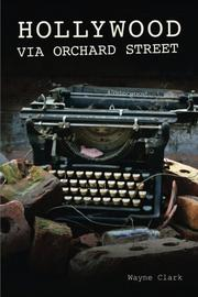 HOLLYWOOD VIA ORCHARD STREET by Wayne Clark