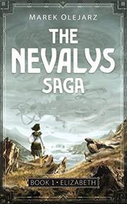 THE NEVALYS SAGA by Marek  Olejarz