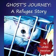 GHOST'S JOURNEY by Robin Stevenson