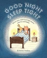 GOOD NIGHT SLEEP TIGHT by Kristina Andres