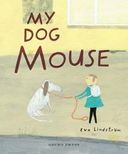 MY DOG MOUSE by Eva  Lindström
