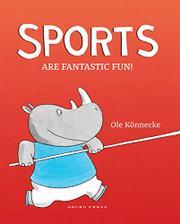 SPORTS ARE FANTASTIC FUN! by Ole Könnecke