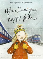 WHERE DANI GOES, HAPPY FOLLOWS  by Rose Lagercrantz
