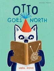 OTTO GOES NORTH by Ulrika Kestere