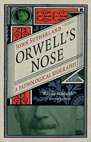 ORWELL'S NOSE by John Sutherland