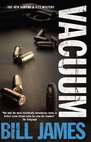 VACUUM by Bill James