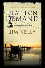 DEATH ON DEMAND by Jim Kelly