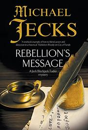 REBELLION'S MESSAGE  by Michael Jecks