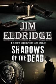 SHADOWS OF THE DEAD by Jim Eldridge