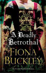 A DEADLY BETROTHAL by Fiona Buckley