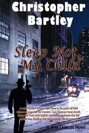 SLEEP NOT, MY CHILD by Christopher Bartley